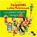 Dzieciaki z ulicy Tulipanowej, czyli prawa...